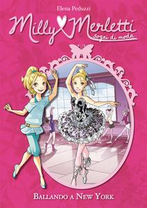 Ballando a New York. Milly Merletti. Sogni di moda. Vol. 3
