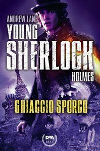 Ghiaccio sporco. Young Sherlock Holmes