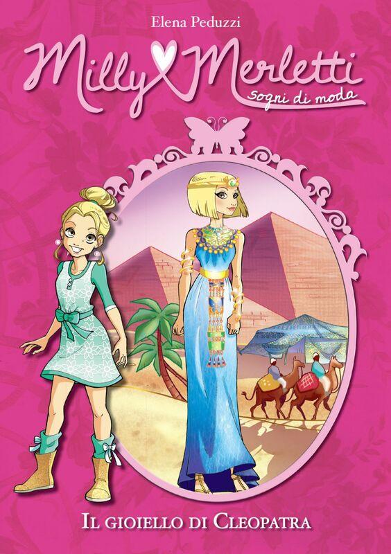 Il gioiello di Cleopatra. Milly Merletti. Sogni di moda. Vol. 8