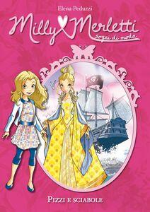 Pizzi e sciabole. Milly Merletti. Sogni di moda. Vol. 6
