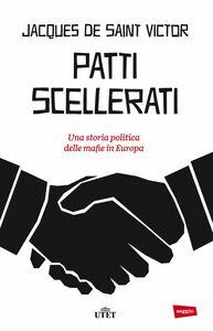 Patti scellerati Una storia politica delle mafie in Europa