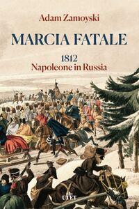 Marcia fatale 1812 Napoleone in Russia