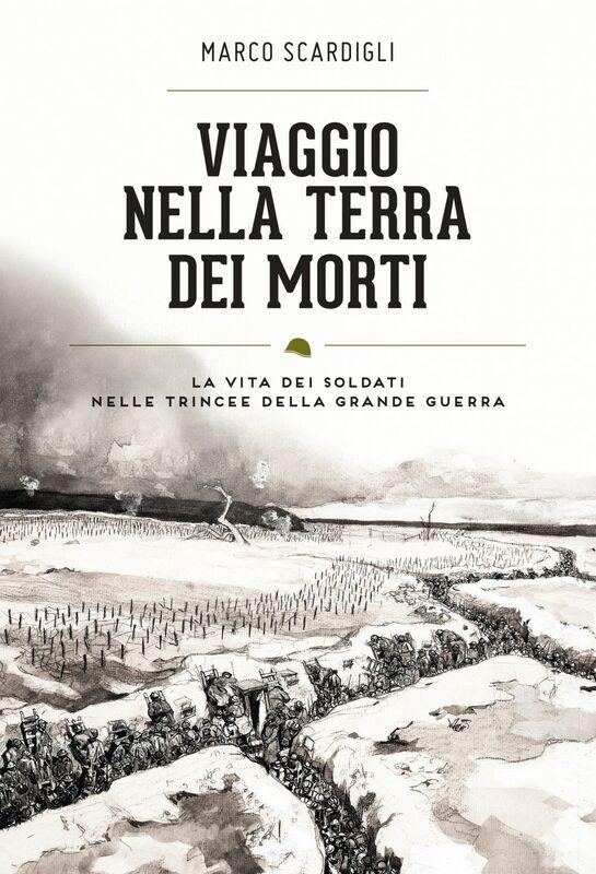 Viaggio nella terra dei morti Uomini e storie delle trincee italiane (1915-1918)