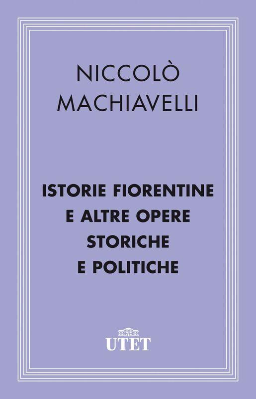 Istorie fiorentine e altre opere storiche e politiche
