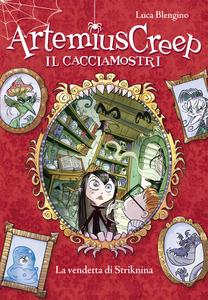 La vendetta di Striknina. Artemius Creep - Il Cacciamostri. Vol. 3