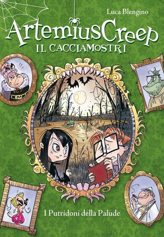 I Putridoni della Palude. Artemius Creep - Il Cacciamostri. Vol. 2