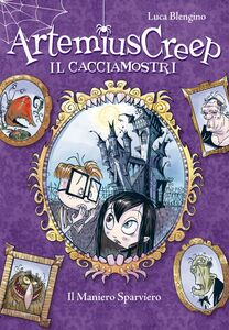 Il Maniero Sparviero. Artemius Creep - Il Cacciamostri. Vol. 1