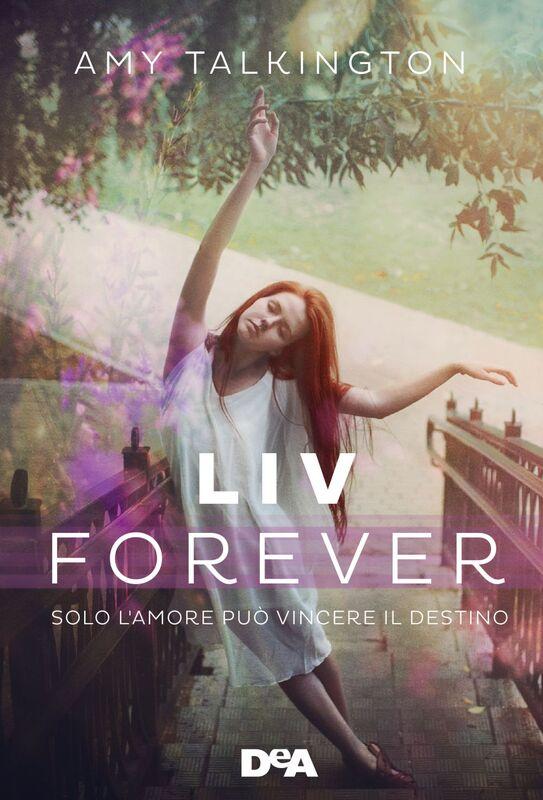 Liv forever Solo l'amore può vincere il destino