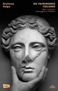 Un patrimonio italiano Beni culturali, paesaggio e cittadini