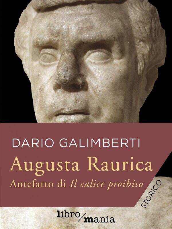 Augusta Raurica Antefatto di Il calice proibito