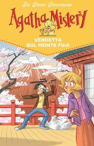 Vendetta sul monte Fuji. Agatha Mistery. Vol. 24