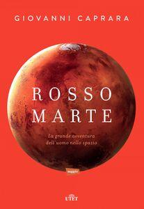Rosso Marte La grande avventura dell'uomo nello spazio