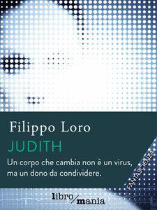 Judith Un corpo che cambia non è un virus, ma un dono da condividere