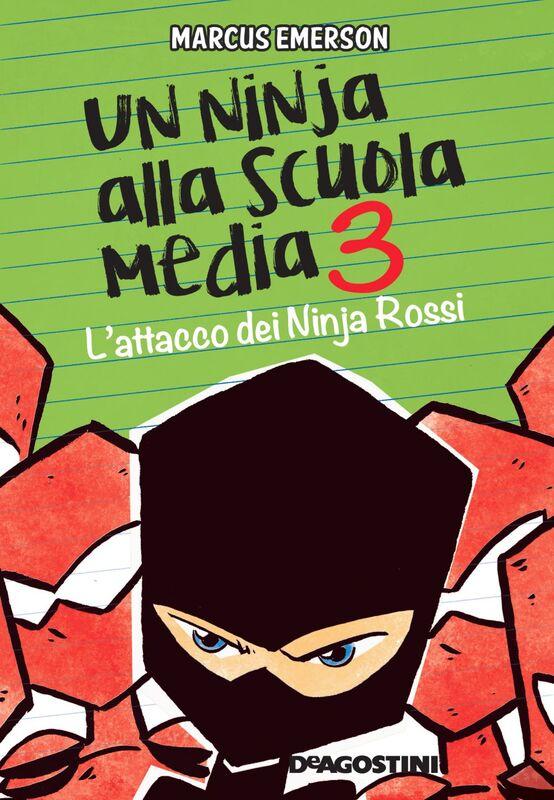 Un ninja alla scuola media. L'attacco dei Ninja Rossi