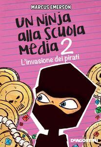 Un ninja alla scuola media. L'invasione dei pirati