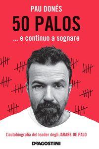 50 palos… e continuo a sognare L'autobiografia del leader degli JARABE DE PALO