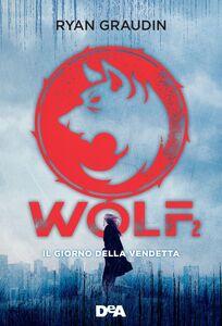 Wolf 2 Il giorno della vendetta