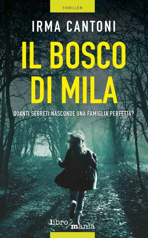 Il bosco di Mila Quanti segreti nasconde una famiglia perfetta?