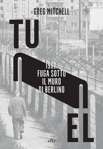 Tunnel 1962: fuga sotto il muro di Berlino