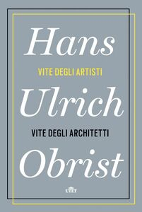 Vite degli artisti, vite degli architetti