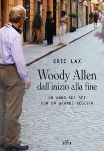 Woody Allen dall'inizio alla fine Un anno sul set con un grande regista