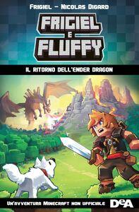 Frigiel e Fluffy. Il ritorno dell'Ender Dragon