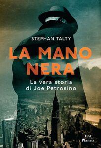 La mano nera La vera storia di Joe Petrosino
