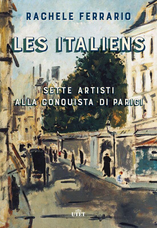 Les Italiens Sette artisti alla conquista di Parigi