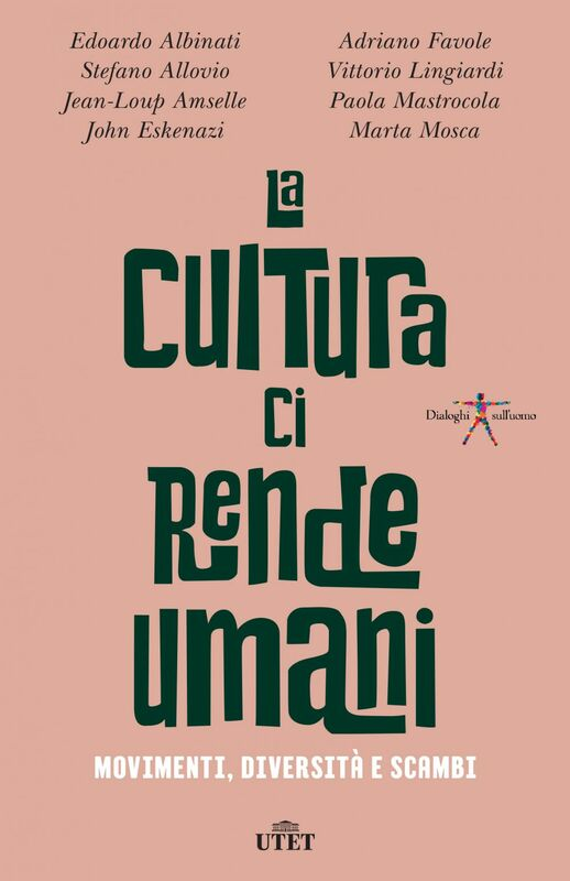 La cultura ci rende umani Movimenti, diversità e scambi