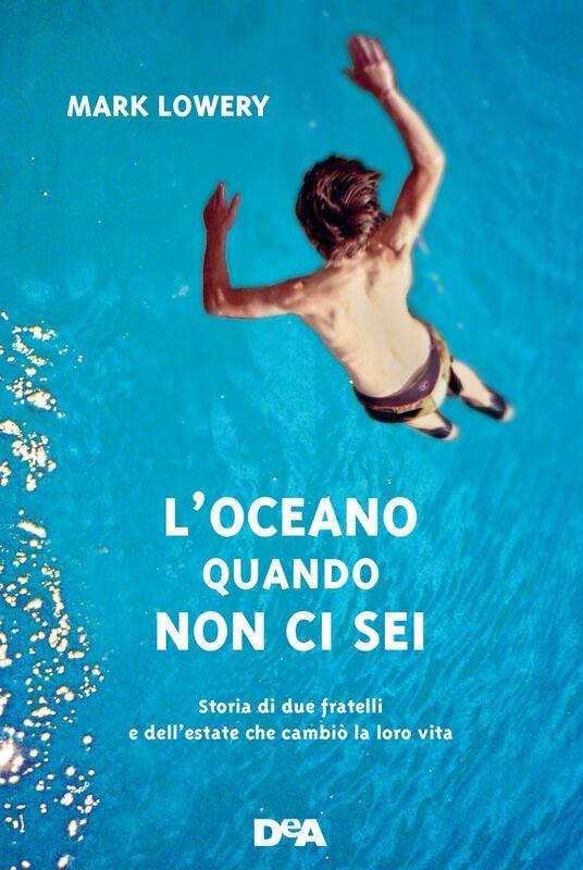 L'oceano quando non ci sei Storia di due fratelli e dell'estate che cambiò la loro vita