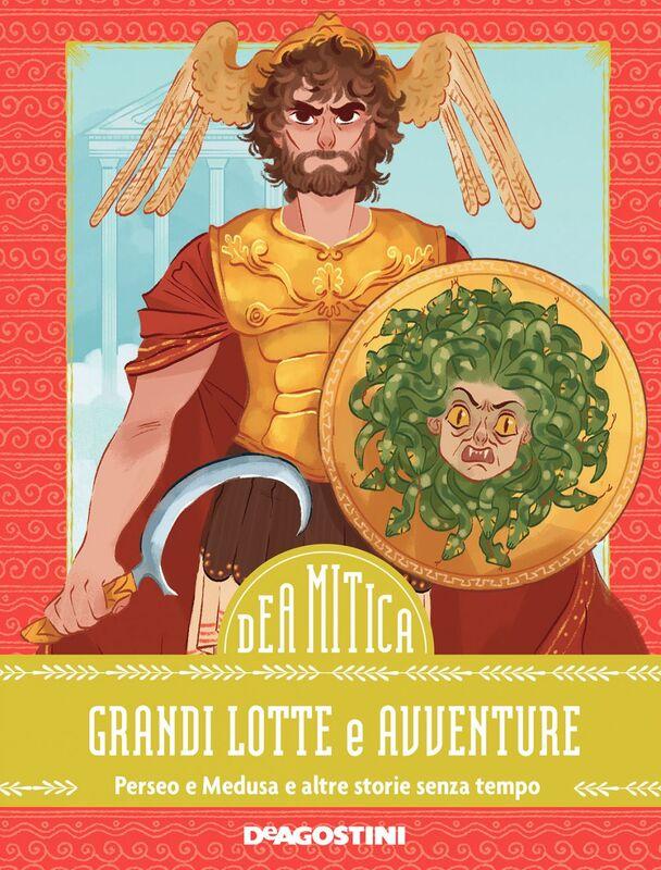 Grandi lotte e avventure Perseo e Medusa e altre storie senza tempo