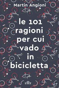Le 101 ragioni per cui vado in bicicletta