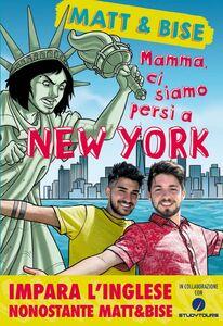 Mamma ci siamo persi a New York Impara l'inglese nonostante Matt & Bise