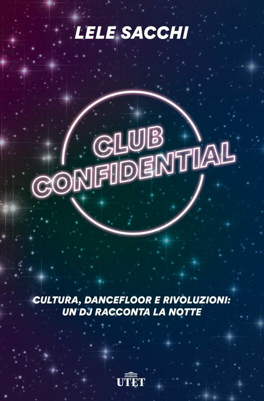 Club confidential Cultura, dancefloor e rivoluzioni: un dj racconta la notte