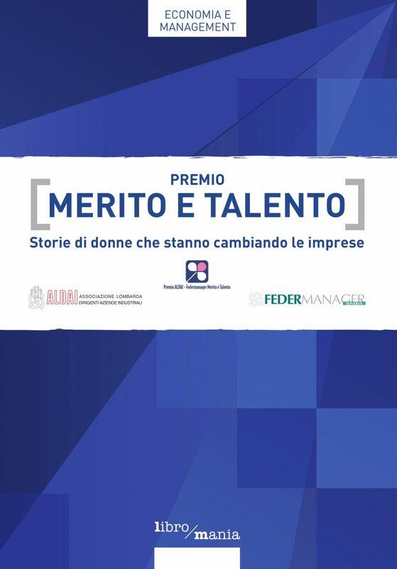 Premio Merito e Talento Storie di donne che stanno cambiando le imprese
