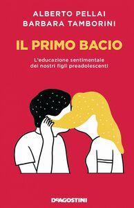 Il primo bacio L'educazione sentimentale dei nostri figli preadolescenti