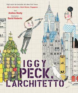 Iggy Peck. L'architetto