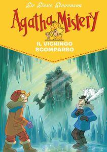 Il vichingo scomparso. Agatha Mistery. Vol. 28