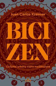 Bici zen Ciclismo urbano come meditazione