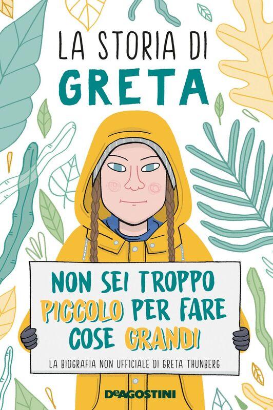 La storia di Greta Non sei troppo piccolo per fare cose grandi