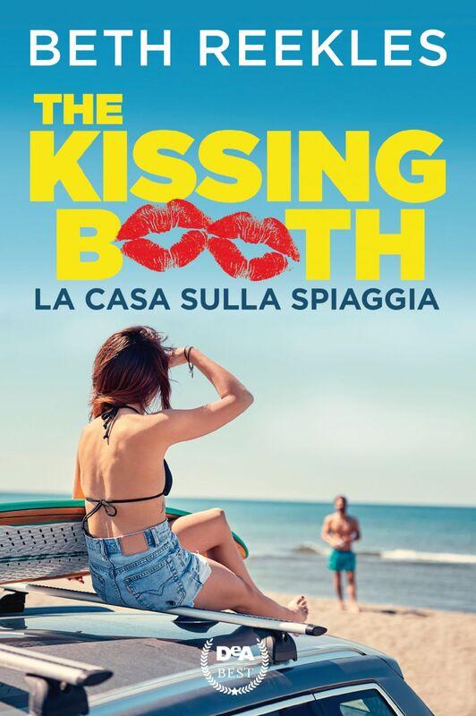 The kissing booth. La casa sulla spiaggia