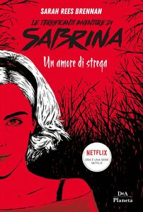 Le terrificanti avventure di Sabrina Un amore di strega