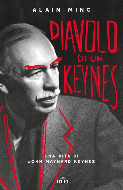 Diavolo di un Keynes Una vita di John Maynard Keynes