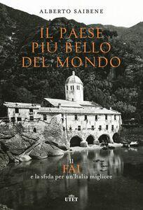 Il Paese più bello del mondo Il FAI e la sfida per un'Italia migliore