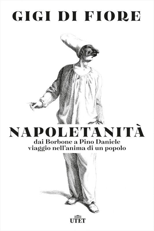 Napoletanità Dai Borbone a Pino Daniele, viaggio nell'anima di un popolo