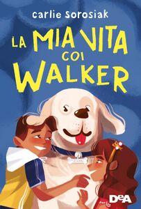 La mia vita coi Walker