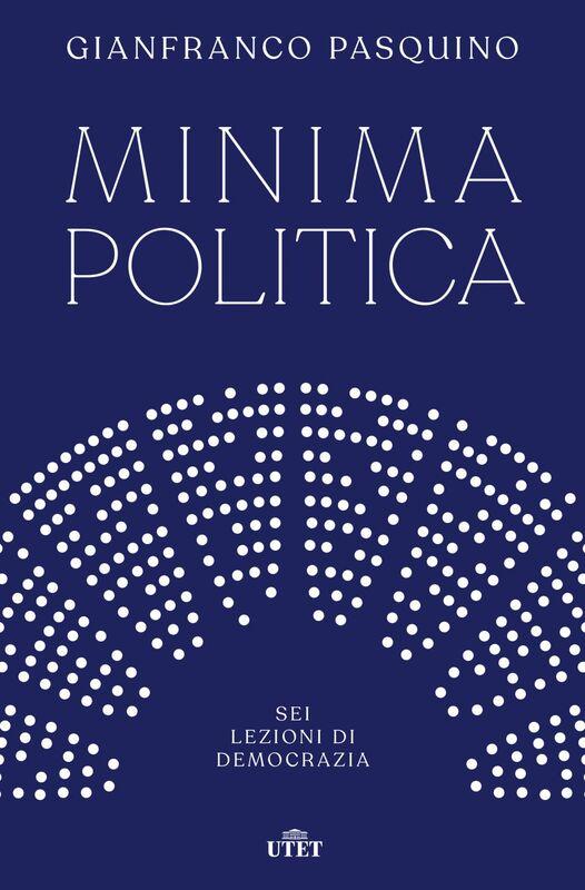 Minima politica Sei lezioni di democrazia