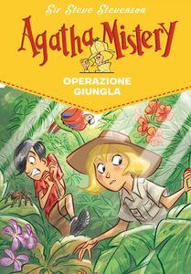 Operazione giungla. Agatha Mistery. Vol. 17