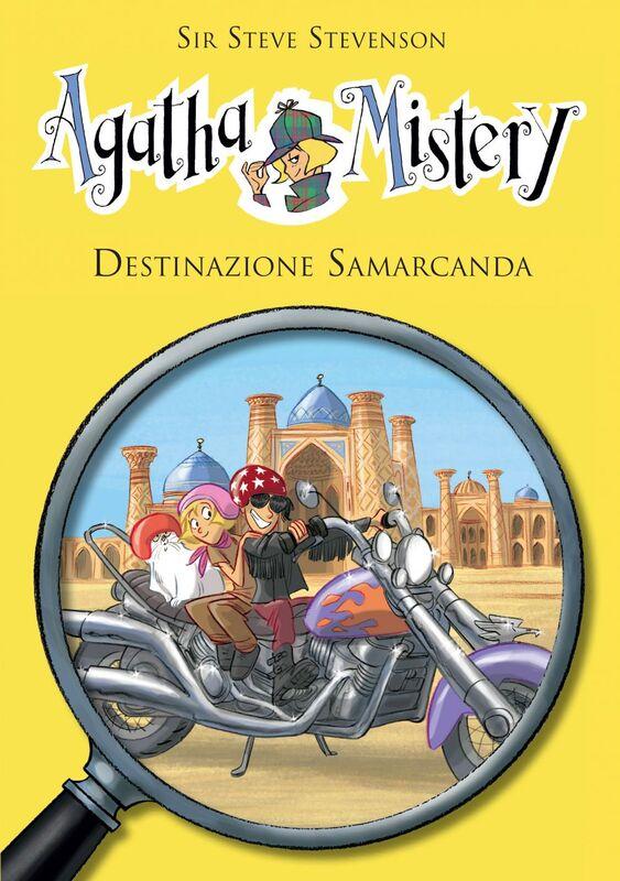 Destinazione Samarcanda.  Agatha Mistery. Vol. 16