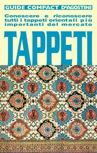 Tappeti Conoscere e riconoscere tutti i tappeti orientali più importanti del mercato